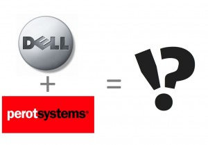 Quo vadis Dell and Perot Systems